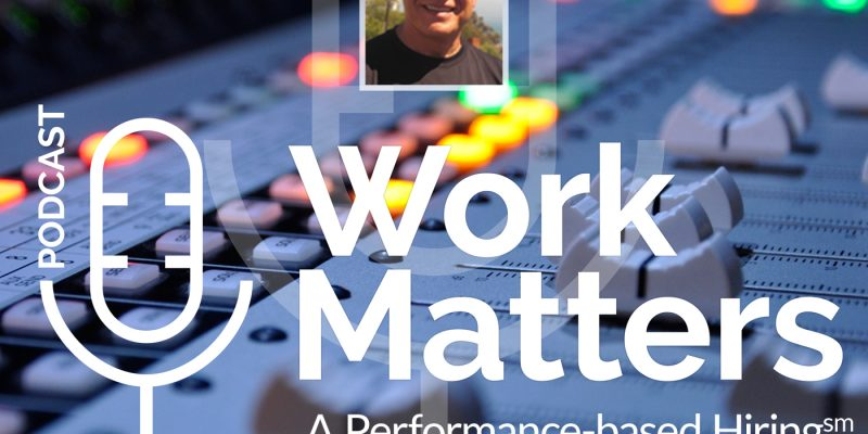 Performance-based Hiring - Work Matters podcast series